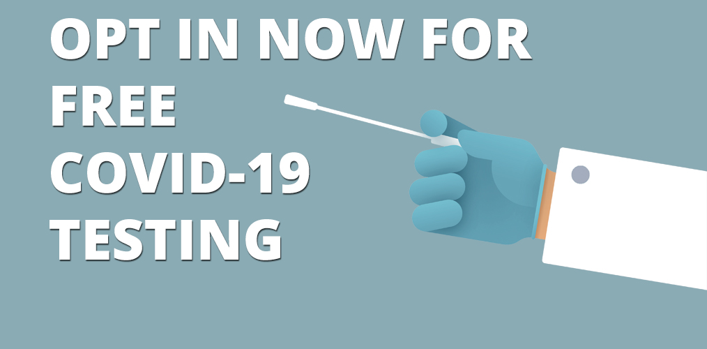 FREE COVID-19 TESTING AVAILABLE WITH PARENT CONSENT